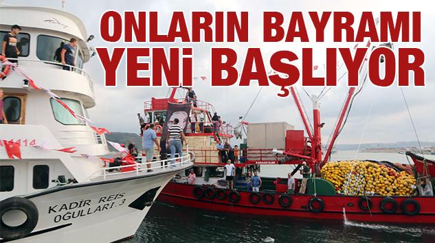 BALIKÇILARIN BAYRAMI BU YIL GECİKMELİ BAŞLIYOR..