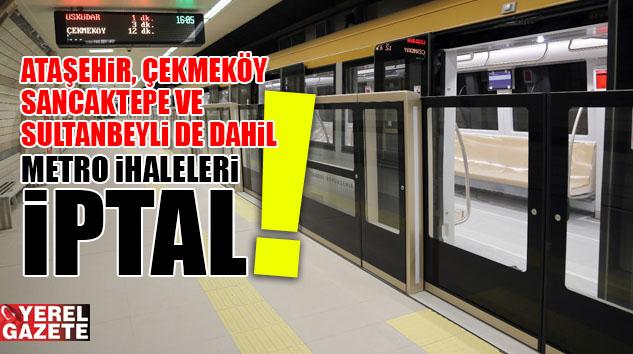 İBB, 6 METRO HATTININ İHALESİNİ İPTAL ETTİ..