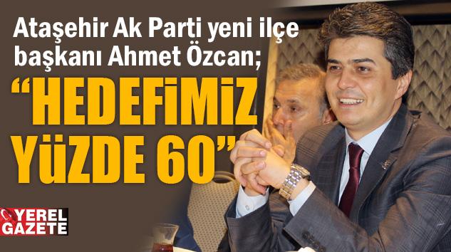"""""""ATAŞEHİR'İN KAYIP 10 YILINI FAZLASIYLA TELAFİ EDECEĞİZ"""""""