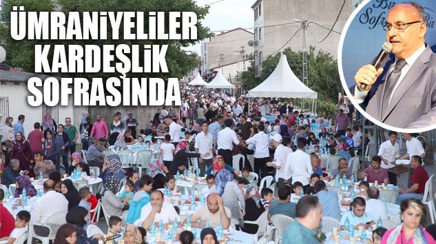 BİNLERCE ÜMRANİYELİ KARDEŞLİK SOFRASINDA BULUŞTU..