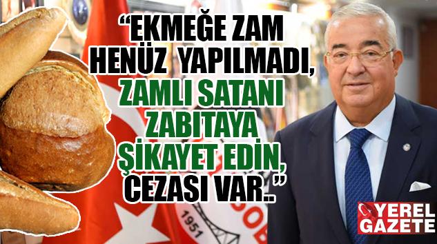 İSTESOB BAŞKANI FAİK YILMAZ EKMEK ZAMMI TARTIŞMASINA SON NOKTAYI KOYDU..