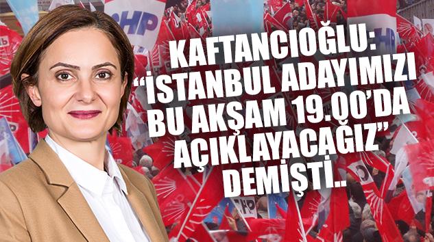 CHP İSTANBUL BÜYÜKŞEHİR BELEDİYE BAŞKAN ADAYI 'BELLİ' OLDU..