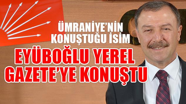 CHP ÜMRANİYE O'NU KONUŞTU, O'YSA YEREL GAZETE'YE KONUŞTU..