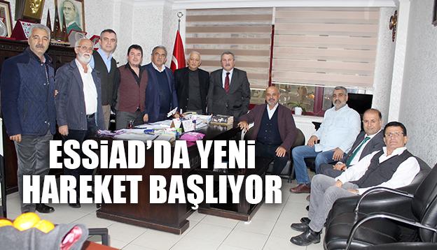 ESSİAD SAHA ÇALIŞMALARINA HIZ VERİYOR..