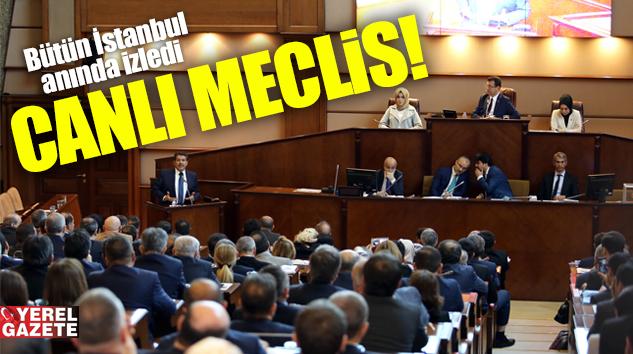 GERGİN GEÇEN İBB MECLİSİ'NDE İLKLER YAŞANDI..