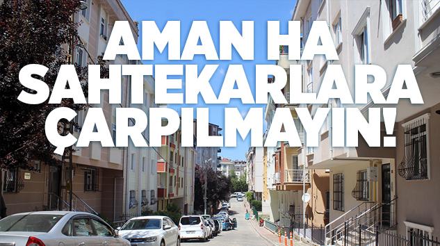 EMLAK VE GAYRİMANKUL PİYASASINDA VURGUNCULAR SAHNEDE..