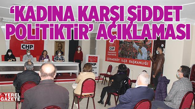 CHP'Lİ KADINLAR KADINA YÖNELİK ŞİDDETE HAYIR DEDİ..