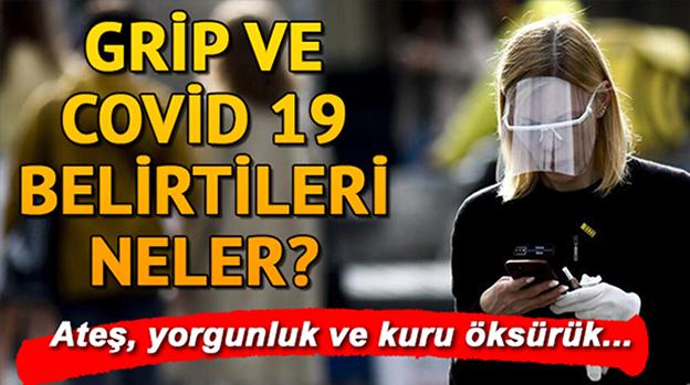 GRİP İLE COVİD-19 ARASINDAKİ FARKLAR NASIL ANLAŞILIR?..