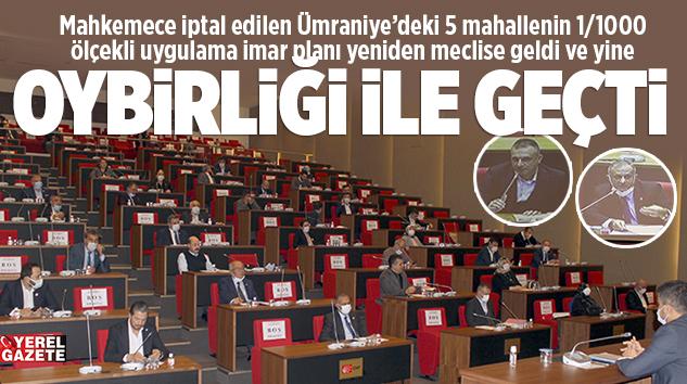 AK PARTİ, CHP, İYİ PARTİ VE MHP BİR KEZ DAHA 'EVET' DEDİ..