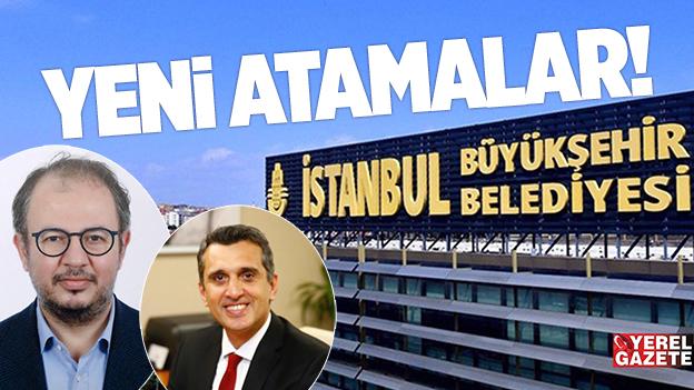 İBB İŞTİRAKLERİNE YENİ ATAMALAR..