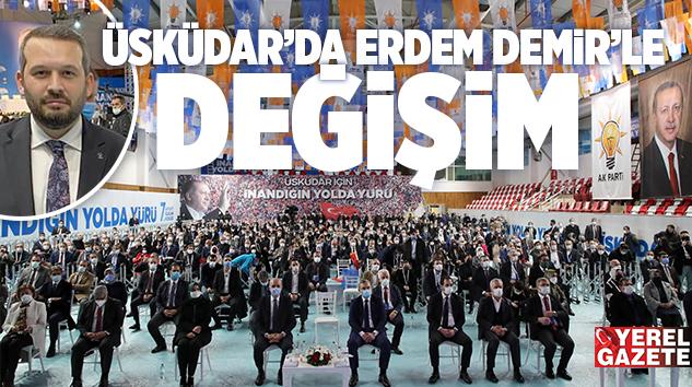 AK PARTİ ÜSKÜDAR İLÇE TEŞKİLATI'NDA YENİ DÖNEM..