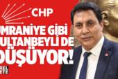 CHP SULTANBEYLİ'YE DE 'KAYYUM' YÖNETİM GELİYOR..