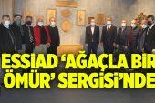 ESSİAD, SUAT YAZICI'NIN 'AĞAÇLA BİR ÖMÜR SERGİSİ'NDE..