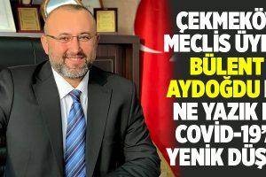 GENÇ MECLİS ÜYESİ BÜLENT AYDOĞDU'YU KAYBETTİK..