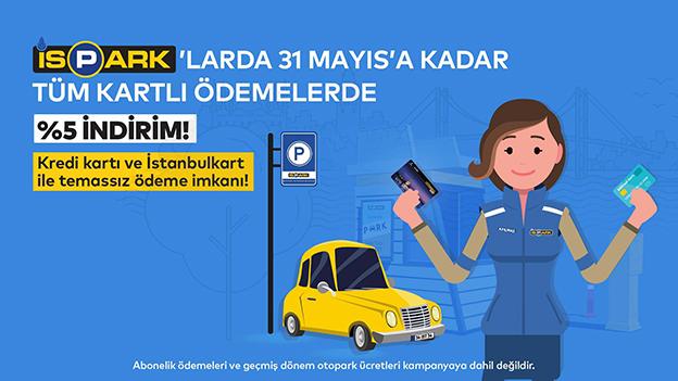 İSPARK'TAN KART İLE ÖDEMEDE YÜZDE 5 İNDİRİM..