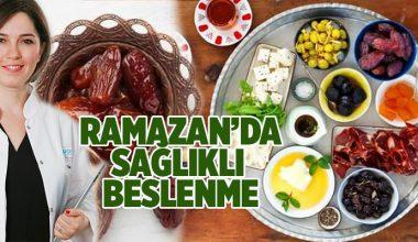 RAMAZAN'DA SAĞLIKLI BESLENMEK İÇİN 6 ÖNERİ..