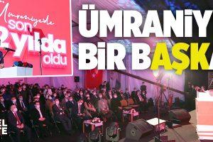 BAŞKAN YILDIRIM'DAN ÜMRANİYE'DE SON 2 YIL DEĞERLENDİRMESİ..