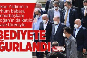 BAŞKAN İSMET YILDIRIM'IN BABASI AHMET GALİP YILDIRIM'A SON GÖREV..