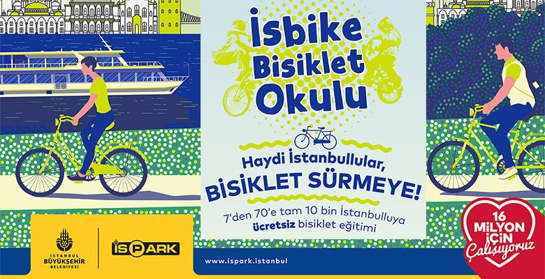 HAYDİ İSTANBULLULAR İSPARK'IN BİSİKLET OKULU'NA..